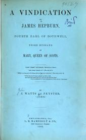 A Vindication of James Hepburn: Fourth Earl of Bothwell, Third Husband of Mary, Queen of Scots