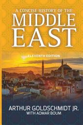 A Concise History of the Middle East: Edition 11
