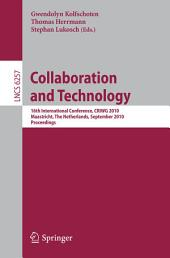 Collaboration and Technology: 16th International Conference, CRIWG 2010, Maastricht, The Netherlands, September 20-23, 2010, Proceedings