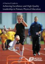 A Practical Guide to Achieving Excellence and High Quality Leadership in Primary Physical Education
