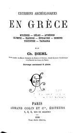 Excursions archéologiques en Grèce: Mycènes--Délos--Athènes--Olympie--Éleusis--Épidaure--Dodone--Tirynthe--Tanagra