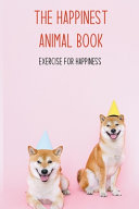 The Happinest Animal Book
