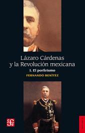 Lázaro Cárdenas y la Revolución mexicana, I: El porfirismo