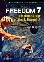 Freedom 7: The Historic Flight of Alan B. Shepard, Jr.