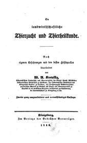 Handbuch zu einem natur- und zeitgemäßen Betriebe der Landwirthschaft in ihrem ganzen Umfange: Die landwirtschaftliche Thierzucht und Thierheilkunde, Band 2
