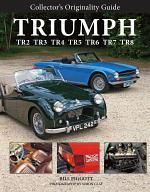 Collector's Originality Guide Triumph TR2 TR3 TR4 TR5 TR6 TR7 TR8