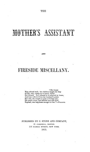 The Mother s Assistant and Fireside Miscellany