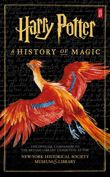 Download Harry Potter  A History of Magic Book