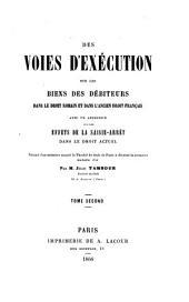 Des voies d'exécution sur les biens des débiteurs dans le droit romain et dans l'ancien droit français: avec un appendice sur les effets de la saisie-arrêt dans le droit actuel, Volume2