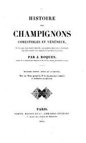 Histoire des champignons comestibles et veneneux ... 2. ed., revue et augmentee (etc.): Volume1