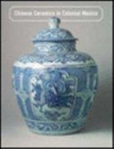 Chinese Ceramics in Colonial Mexico (Lacm)
