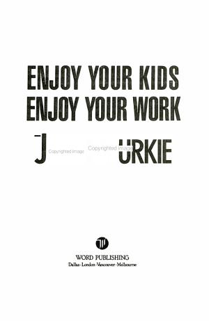 Enjoy Your Kids  Enjoy Your Work
