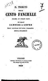 Il tributo delle cento fanciulle dramma in cinque atti dei signori Alboize e Lopez