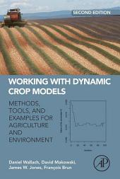 Working with Dynamic Crop Models: Methods, Tools and Examples for Agriculture and Environment, Edition 2