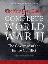 New York Times Book of World War II 1939-1945: The Coverage from the Battlefield to the Home Front