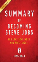 SUMMARY OF BECOMING STEVE JOBS