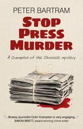 Stop Press Murder: A Crampton of the Chronicle Mystery
