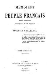 Mémoires du peuple français depuis son origine jusqu'à nos jours par Augustin Challamel: Volume3