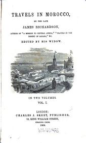 Travels in Morocco, by the late James Richardson: Edited by his widow. In two volumes. (Mit Illustrationen). I
