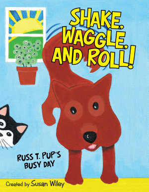 Shake  Waggle  and Roll