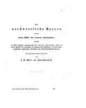 Das Nordwestliche Bayern in der Ersten Hälfte des Neunten Jahrhunderts: zunächst die Mark Tannara, zwischen dem Lech, der Par, Ilm und Glan, später die zweite Heimath der Erlauchten zu Scheyern und Wittelsbach; in ihrem ethnographichen, dynastischen, kirchlichen und volkswirthschaftlichen Bestand