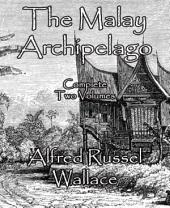 The Malay Archipelago: Complete Two Volumes