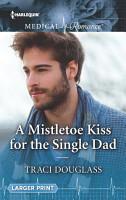 A Mistletoe Kiss for the Single Dad PDF