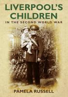 Liverpool s Children in the Second World War PDF