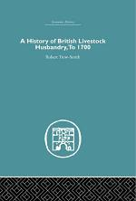 A History of British Livestock Husbandry, to 1700