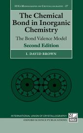The Chemical Bond in Inorganic Chemistry: The Bond Valence Model, Edition 2