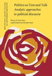 Politics as Text and Talk: Analytic approaches to political discourse