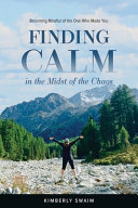Finding Calm in the Midst of the Chaos
