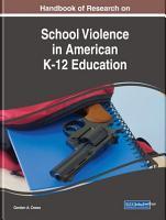 Handbook of Research on School Violence in American K 12 Education PDF