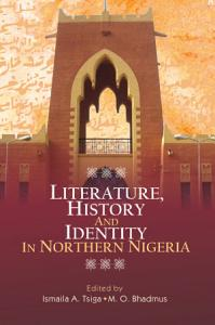 Literature  History and Identity in Northern Nigeria Book