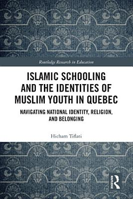 Islamic Schooling and the Identities of Muslim Youth in Quebec
