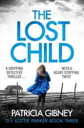 The Lost Child: A gripping detective thriller with a heart-stopping twist