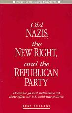 Old Nazis  the New Right  and the Republican Party PDF