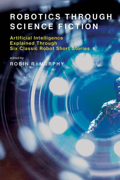 Download Robotics Through Science Fiction Book