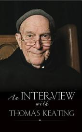 An Interview with Thomas Keating