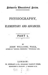 Physiography: elementary and advanced, Part 1