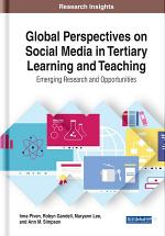 Global Perspectives on Social Media in Tertiary Learning and Teaching: Emerging Research and Opportunities