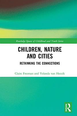 Children  Nature and Cities