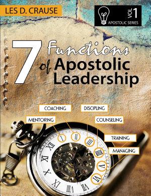 7 Functions of Apostolic Leadership Vol 1   Mentoring  Coaching  Discipling  Counseling  Training  Managing