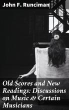 Old Scores and New Readings  Discussions on Music   Certain Musicians PDF