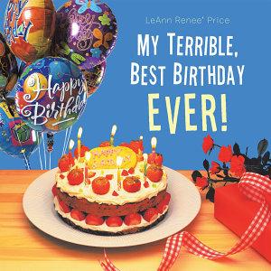 My Terrible  Best Birthday Ever