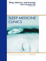 Sleep  Memory and Learning  An Issue of Sleep Medicine Clinics   E Book PDF
