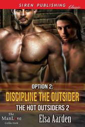 Option 2: Discipline the Outsider [The Hot Outsiders 2]