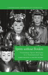 Spirits without Borders: Vietnamese Spirit Mediums in a Transnational Age