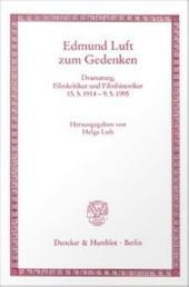 Edmund Luft Zum Gedenken: Dramaturg, Filmkritiker und Filmhistoriker, 15.5.1914 - 9.5.1995