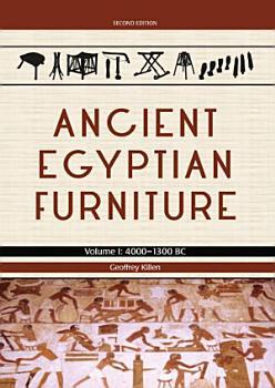 Ancient Egyptian Furniture Volume I PDF